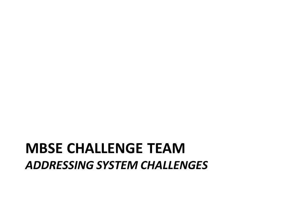Mbse challenge team Addressing System challenges