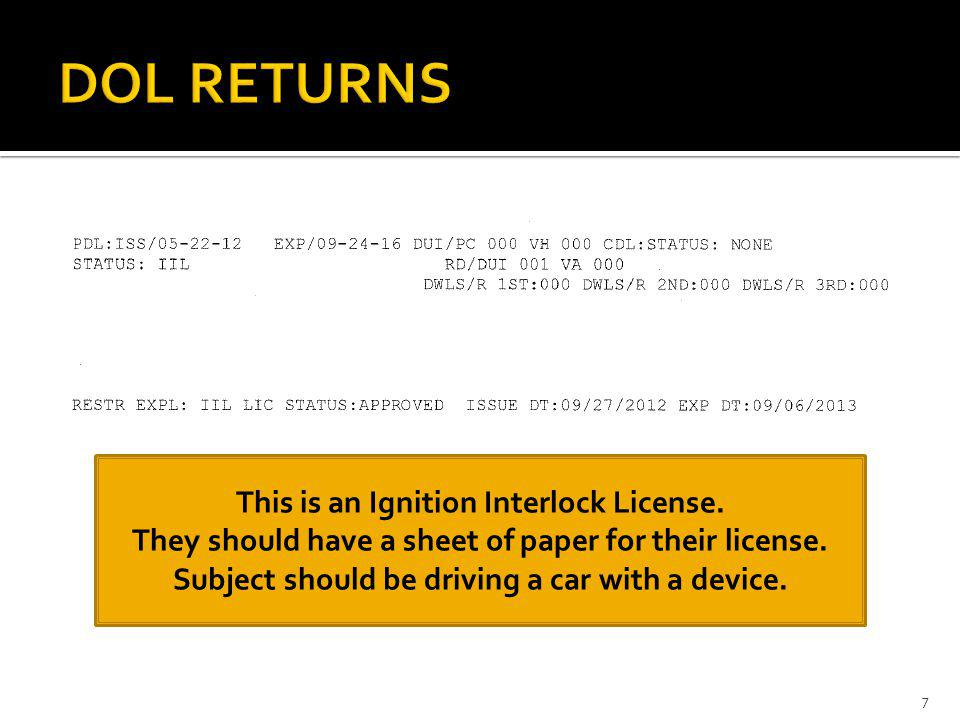 DOL RETURNS This is an Ignition Interlock License.