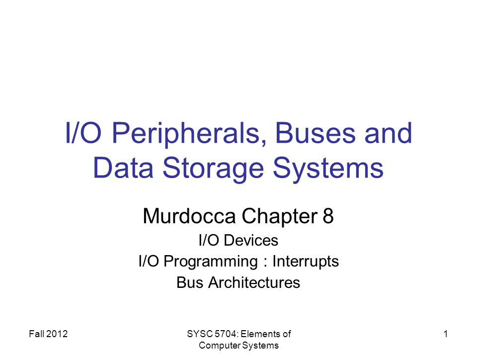 I/O Peripherals, Buses and Data Storage Systems