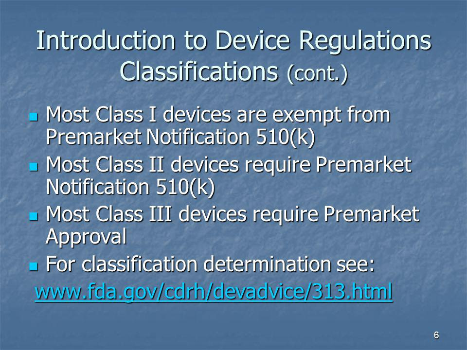 Introduction to Device Regulations Classifications (cont.)