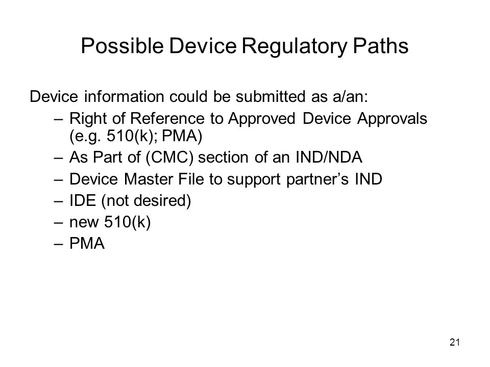Possible Device Regulatory Paths