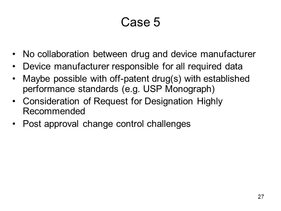 Case 5 No collaboration between drug and device manufacturer