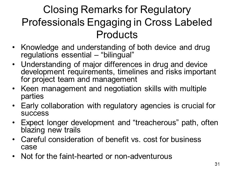 Closing Remarks for Regulatory Professionals Engaging in Cross Labeled Products