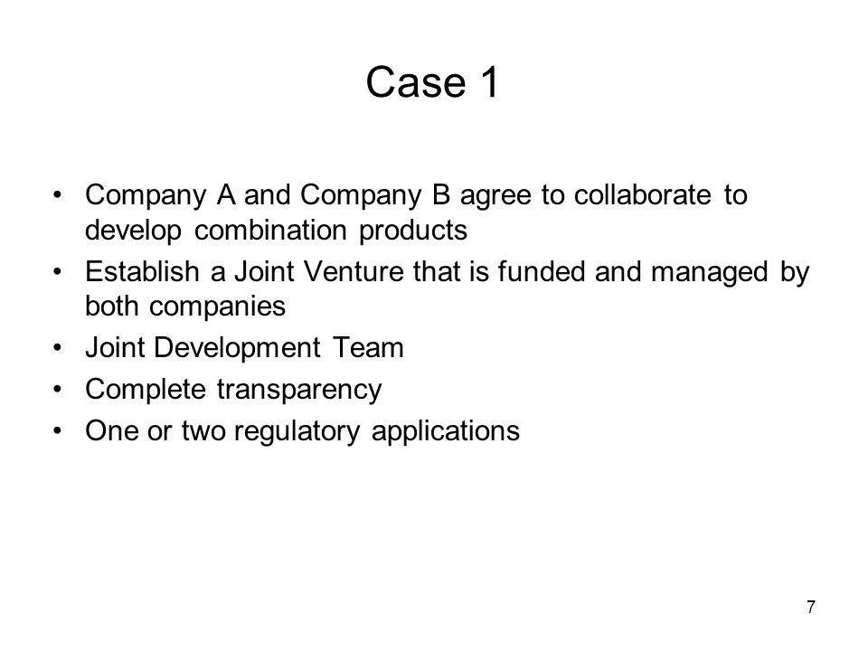 Case 1 Company A and Company B agree to collaborate to develop combination products.