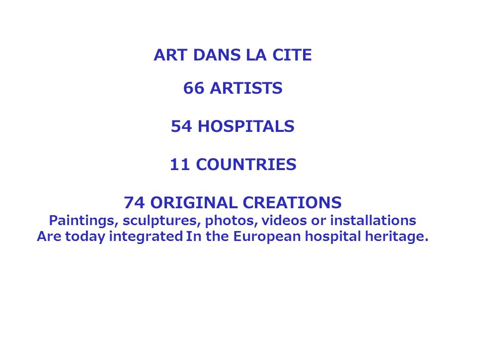 ART DANS LA CITE 66 ARTISTS 54 HOSPITALS 11 COUNTRIES