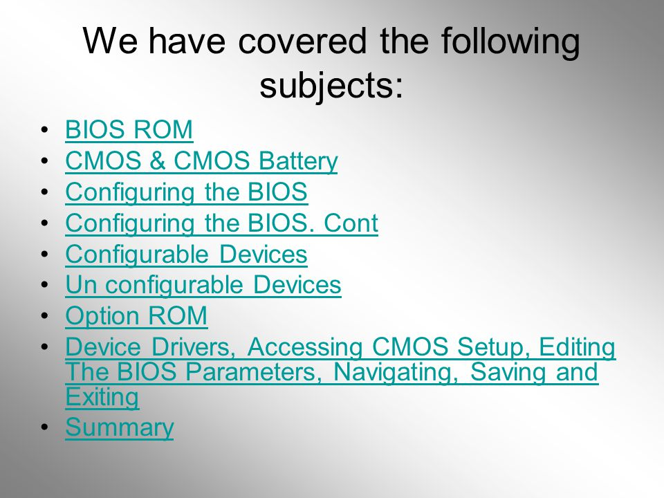 We have covered the following subjects:
