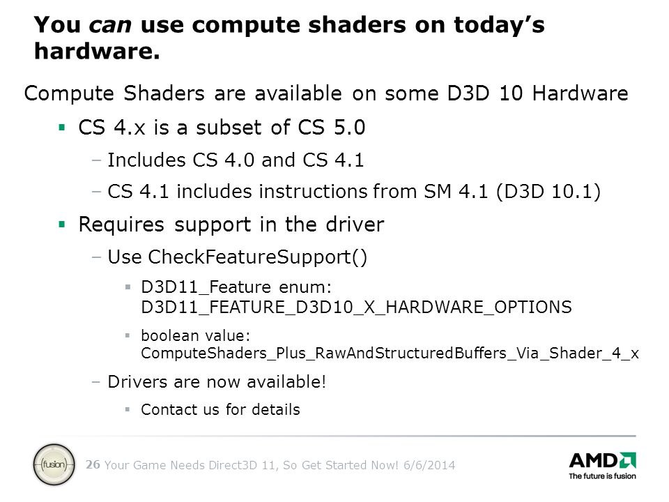 You can use compute shaders on today's hardware.