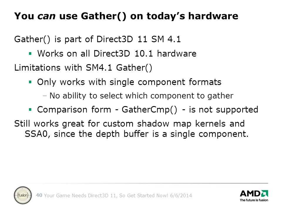 You can use Gather() on today's hardware