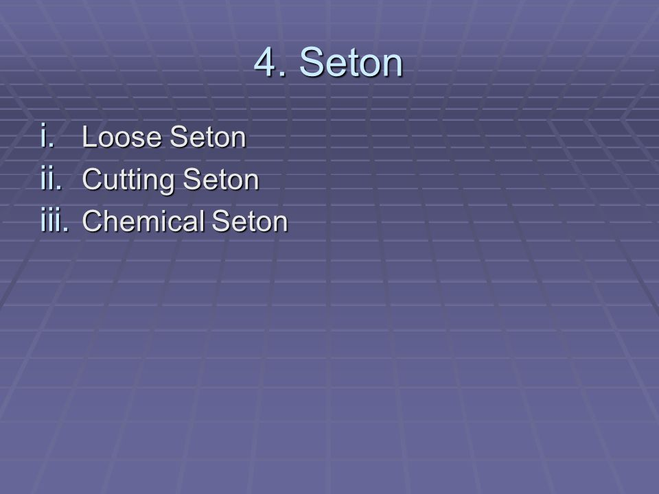 4. Seton Loose Seton Cutting Seton Chemical Seton
