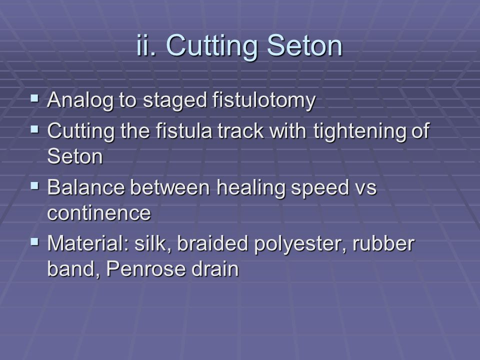 ii. Cutting Seton Analog to staged fistulotomy