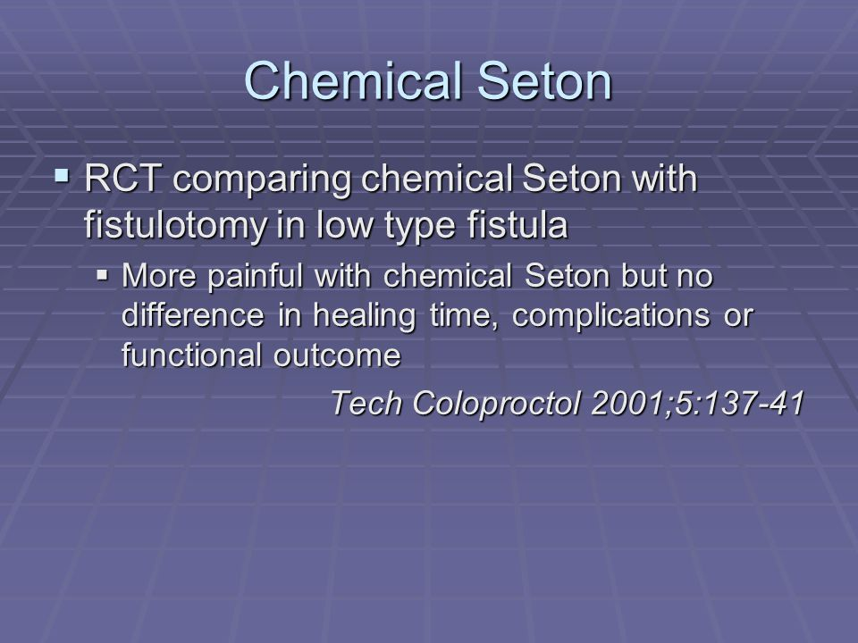 Chemical Seton RCT comparing chemical Seton with fistulotomy in low type fistula.