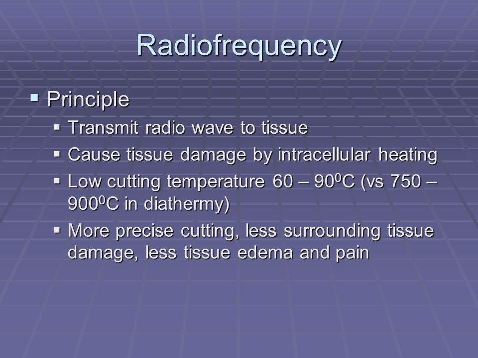 Radiofrequency Principle Transmit radio wave to tissue