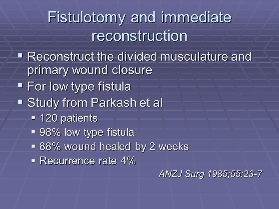 Fistulotomy and immediate reconstruction