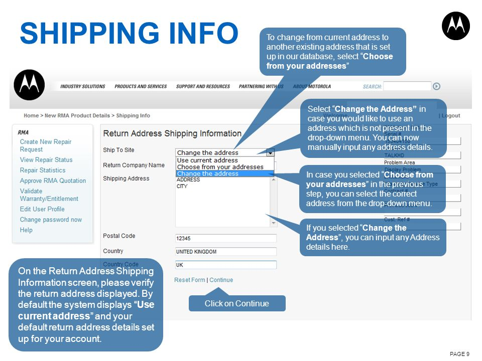 SHIPPING INFO To change from current address to another existing address that is set up in our database, select Choose from your addresses