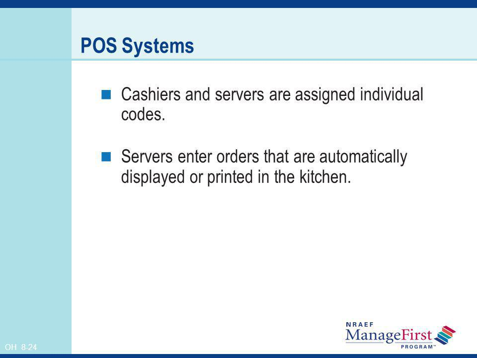 POS Systems Cashiers and servers are assigned individual codes.