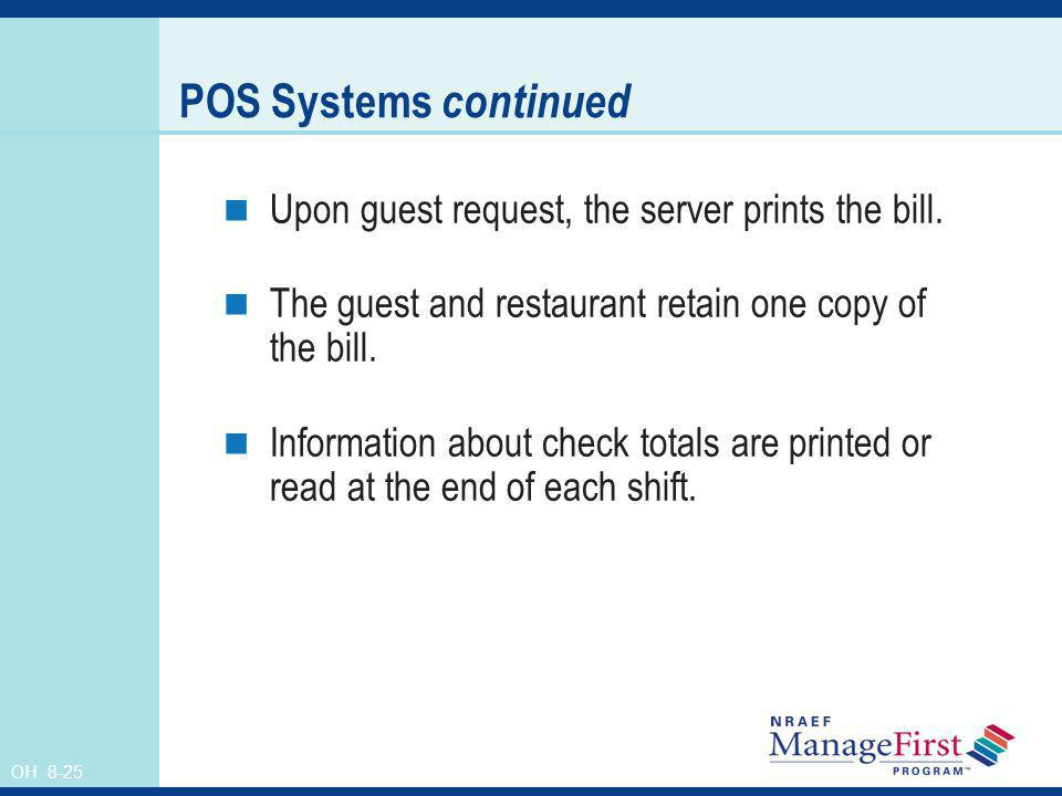 POS Systems continued Upon guest request, the server prints the bill.