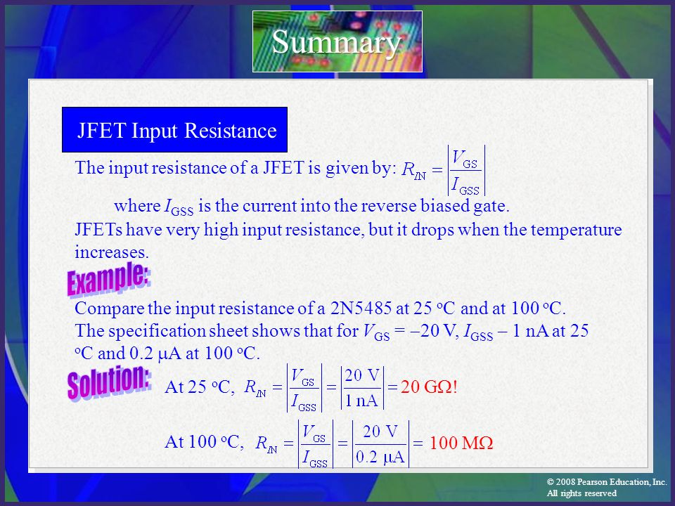 Summary JFET Input Resistance Example: Solution: