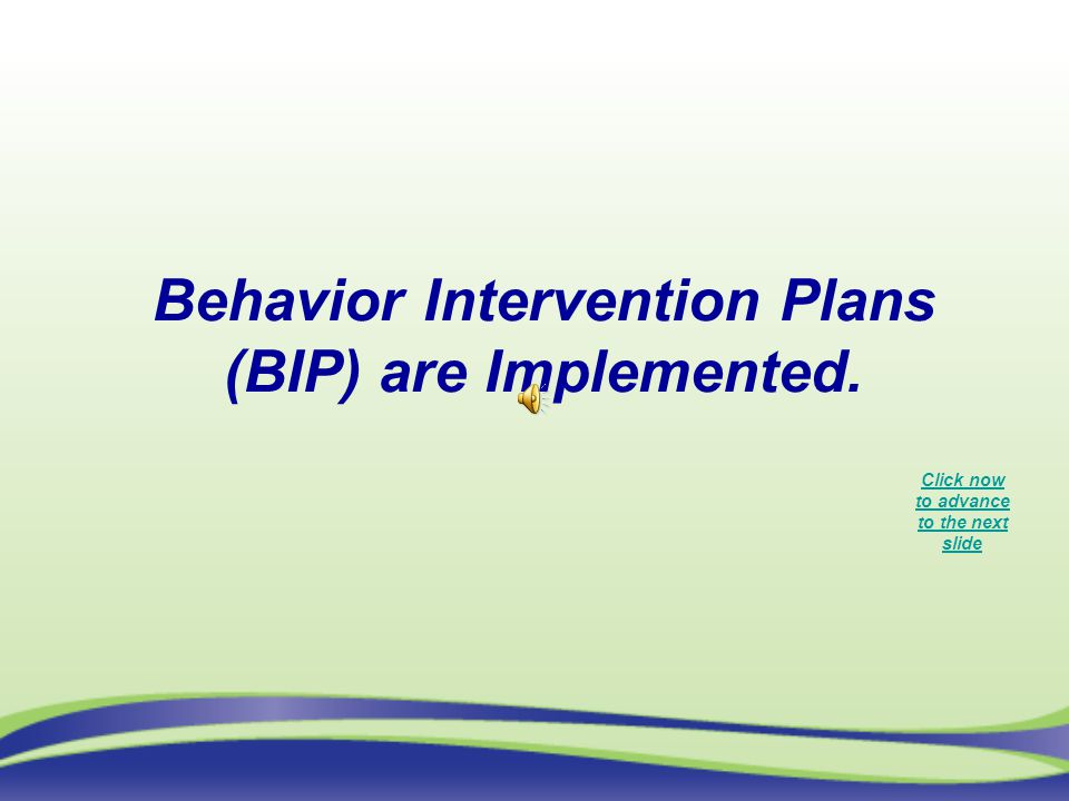 Behavior Intervention Plans (BIP) are Implemented.