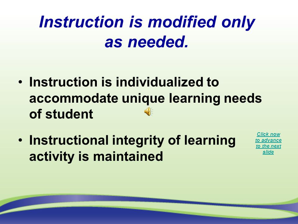 Instruction is modified only as needed.