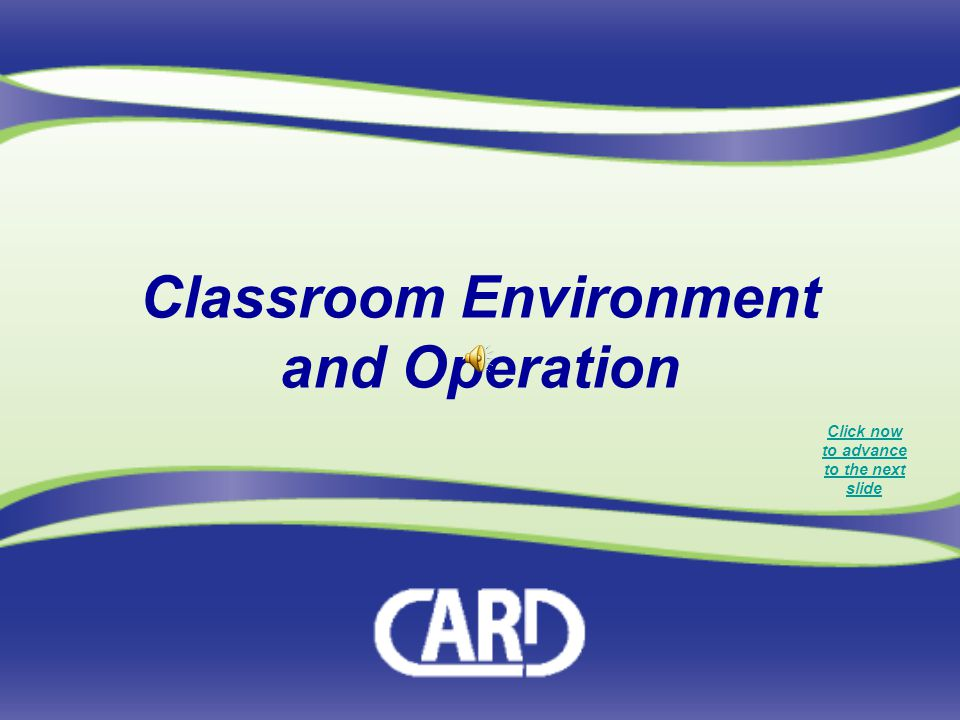 Classroom Environment and Operation
