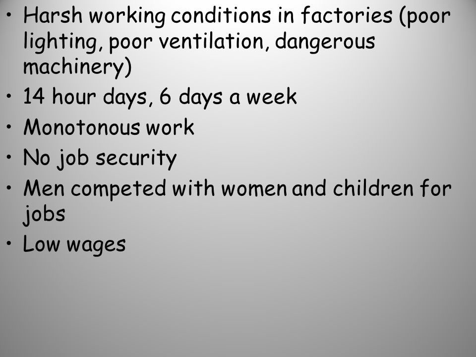 Harsh working conditions in factories (poor lighting, poor ventilation, dangerous machinery)