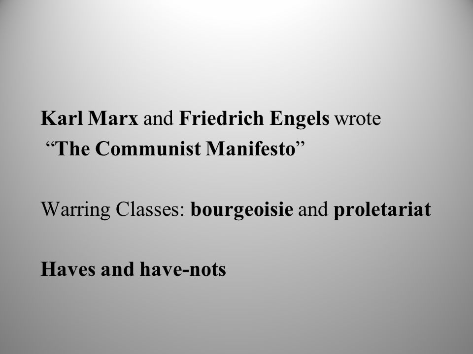 Karl Marx and Friedrich Engels wrote