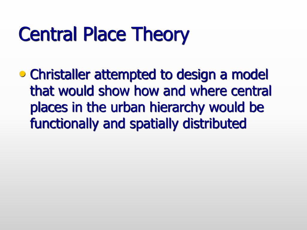 Central Place Theory Walter Christaller, ppt download