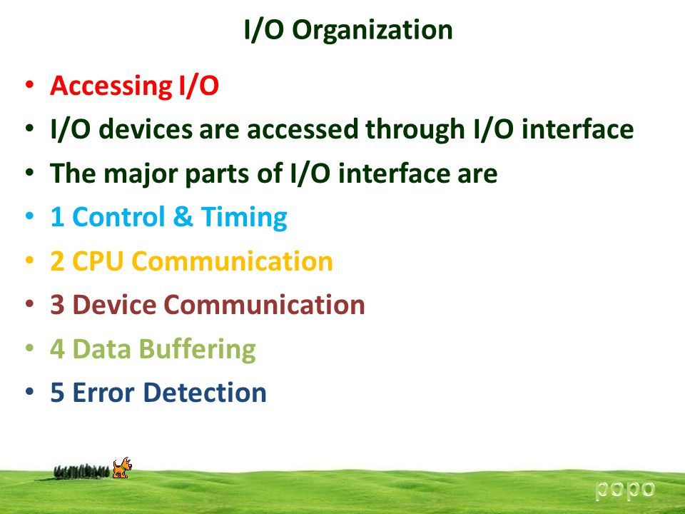 I/O devices are accessed through I/O interface