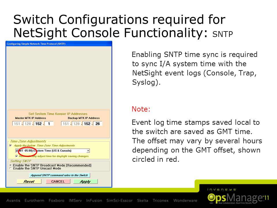 Switch Configurations required for NetSight Console Functionality: SNTP