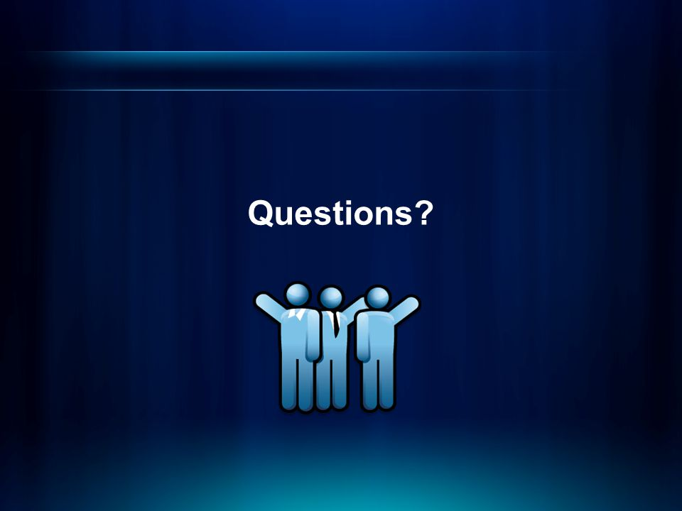 Questions Any questions That's a great question….