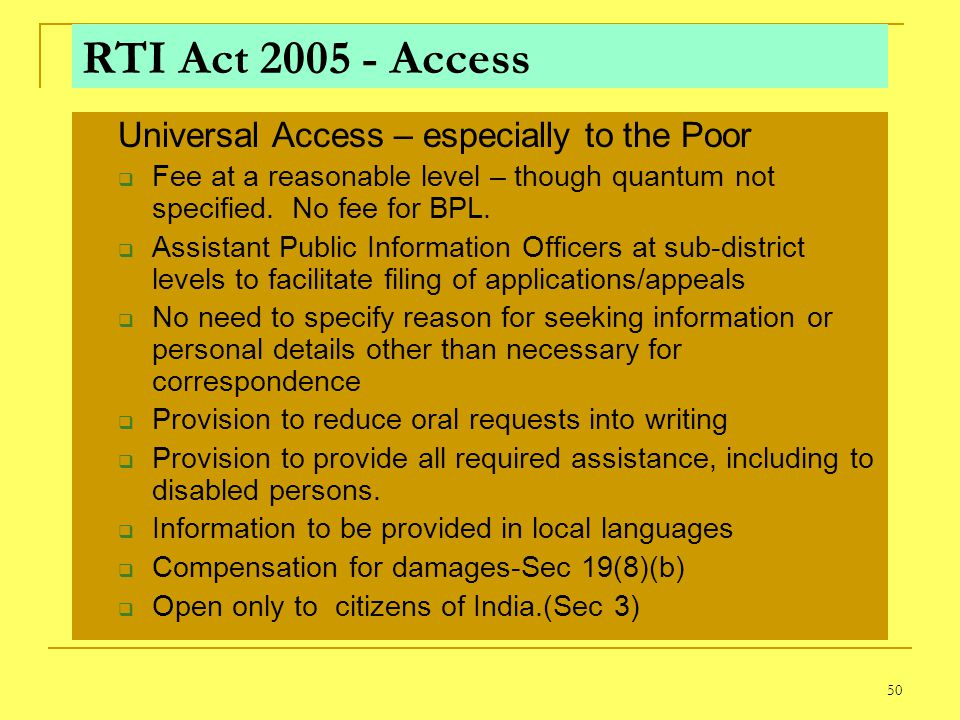 RTI Act 2005 - Access Universal Access – especially to the Poor