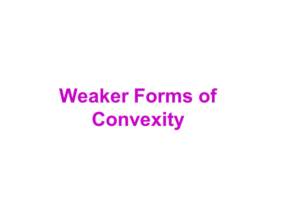 Weaker Forms of Convexity