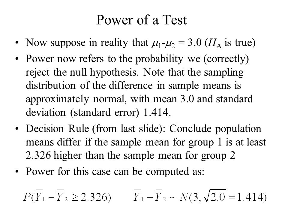 Power of a Test Now suppose in reality that m1-m2 = 3.0 (HA is true)