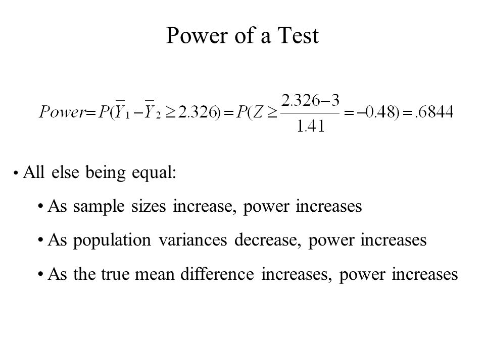 Power of a Test As sample sizes increase, power increases