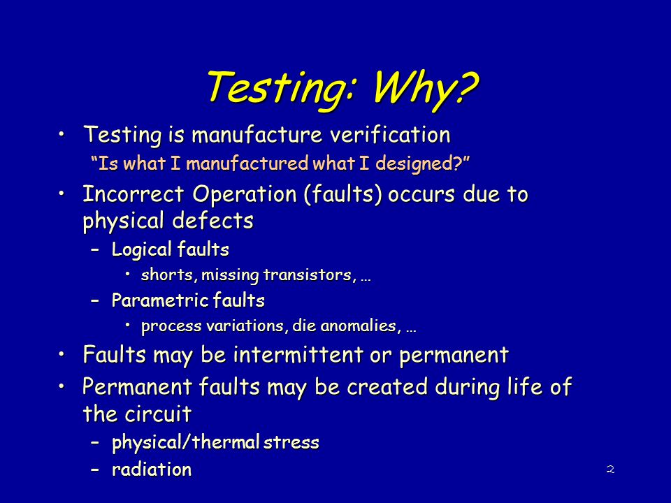 Testing: Why Testing is manufacture verification