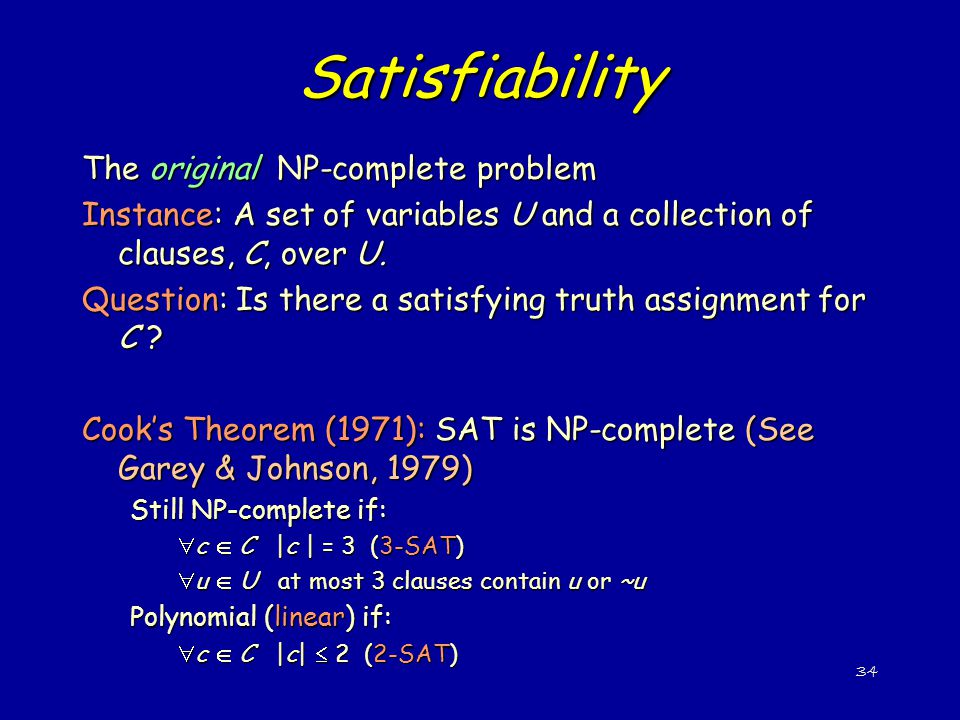 Satisfiability The original NP-complete problem