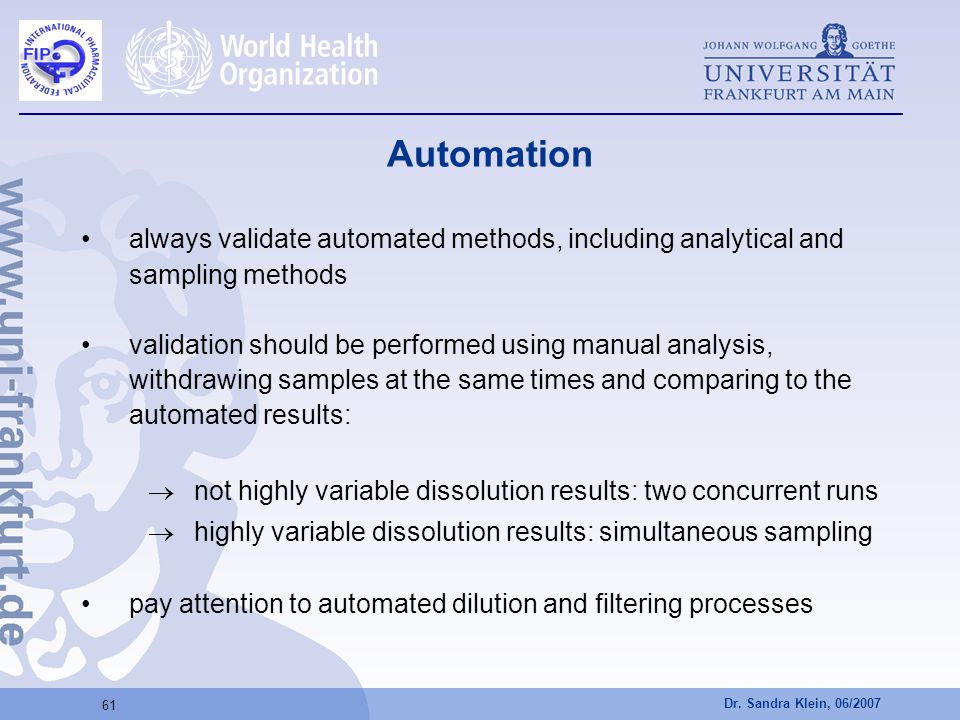 Automation always validate automated methods, including analytical and sampling methods.