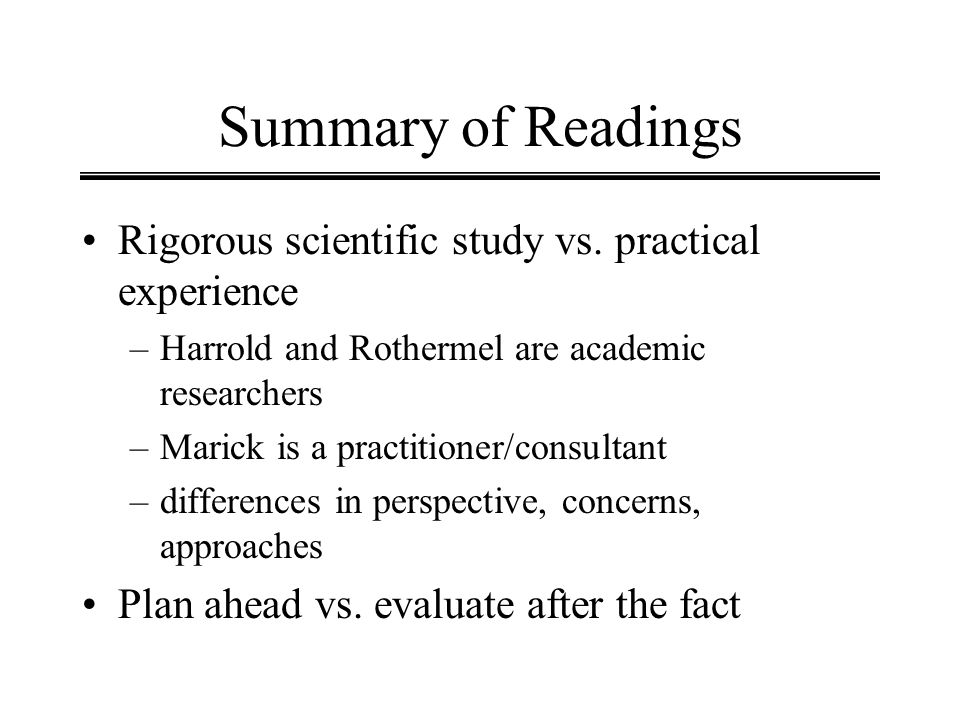 Summary of Readings Rigorous scientific study vs. practical experience