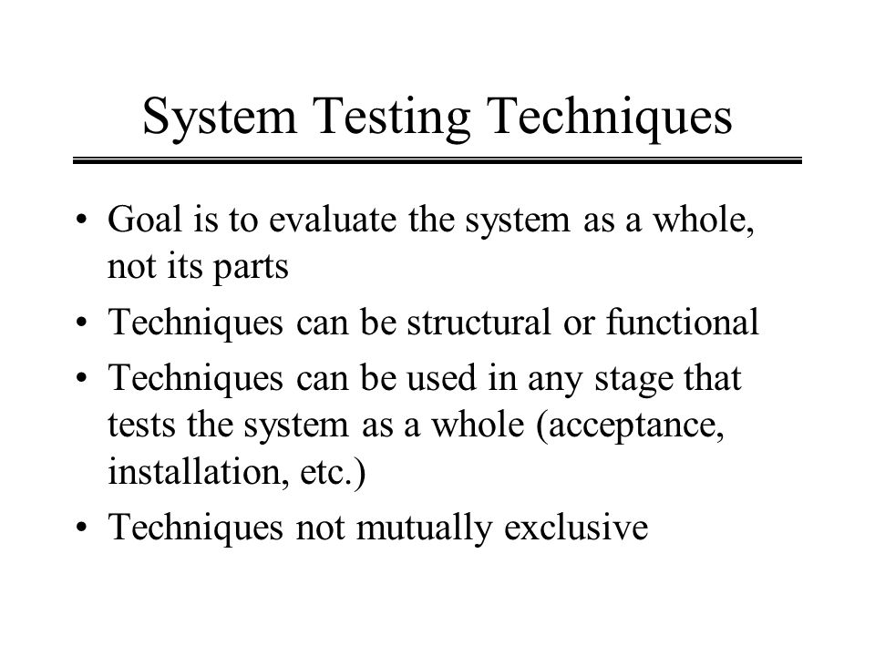 System Testing Techniques