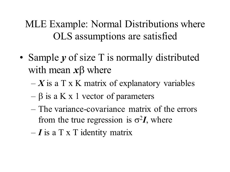 MLE Example: Normal Distributions where OLS assumptions are satisfied