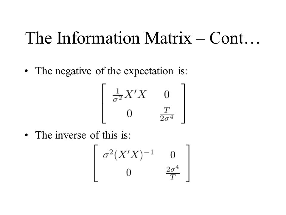 The Information Matrix – Cont…