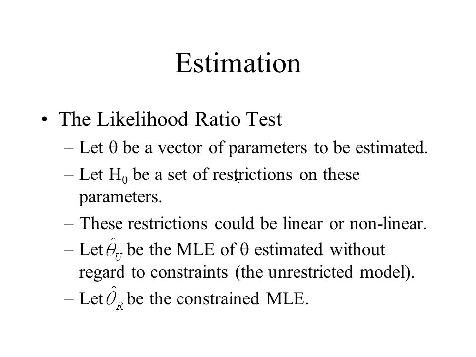 Estimation The Likelihood Ratio Test
