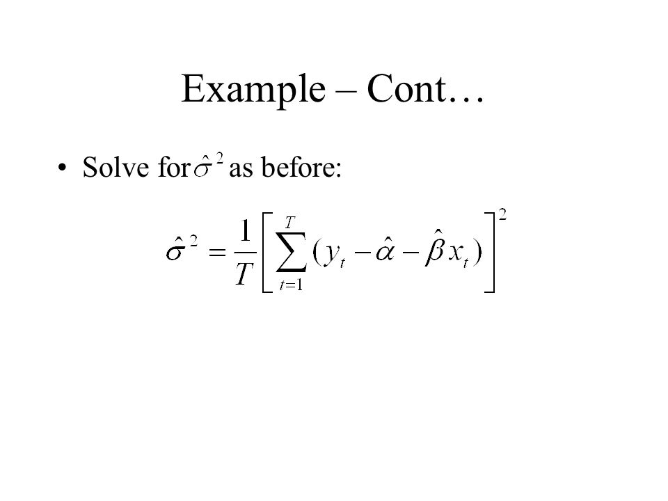 Example – Cont… Solve for as before: