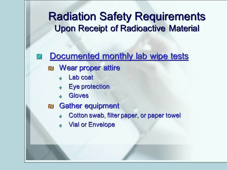 Radiation Safety Requirements Upon Receipt of Radioactive Material