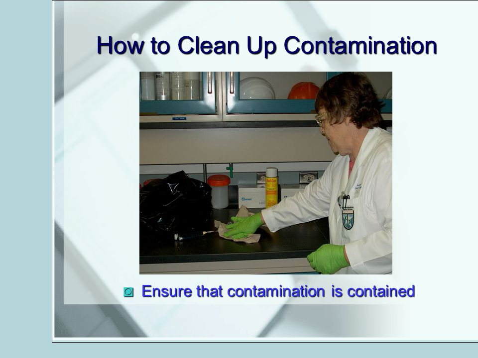 How to Clean Up Contamination