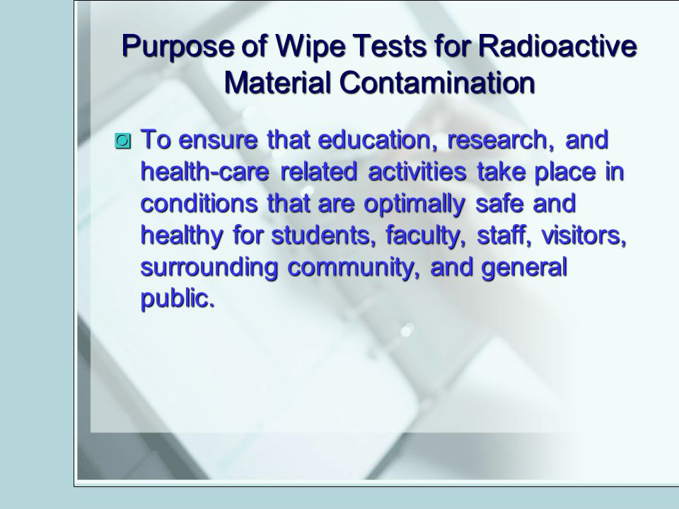 Purpose of Wipe Tests for Radioactive Material Contamination