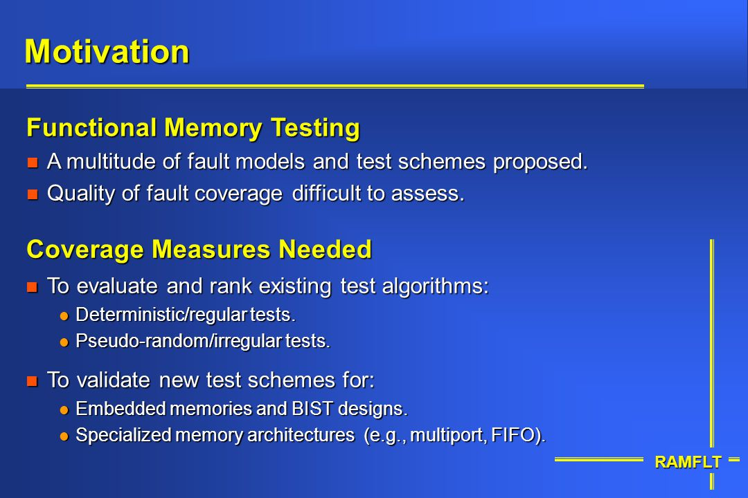 Motivation Functional Memory Testing Coverage Measures Needed