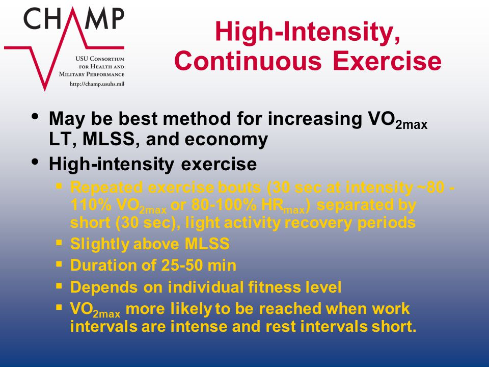 High-Intensity, Continuous Exercise