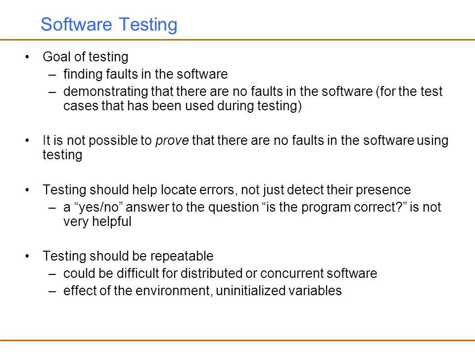 Software Testing Goal of testing finding faults in the software