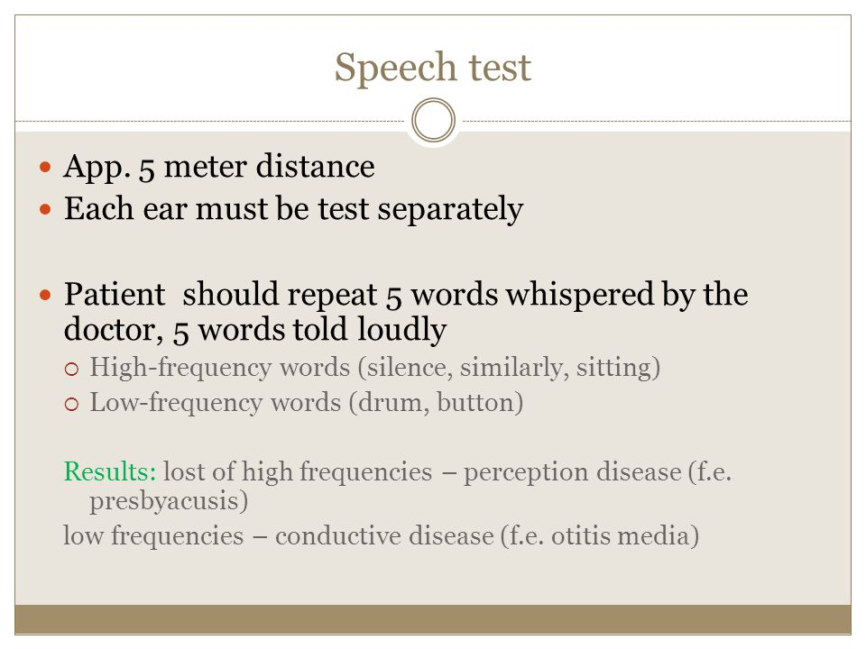 Speech test App. 5 meter distance Each ear must be test separately